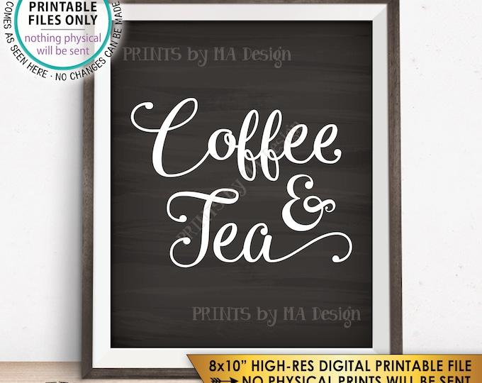"Coffee and Tea Sign, Coffee & Tea, Coffee Sign Tea Sign, Wedding Reception Birthday Retirement Shower, Chalkboard Style PRINTABLE 8x10"" <ID>"