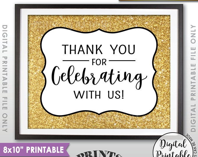 """Thank you for Celebrating With Us Sign, Wedding Sign, Anniversary Party, Celebration, Black & Gold Glitter PRINTABLE 8x10"""" Sign <ID>"""