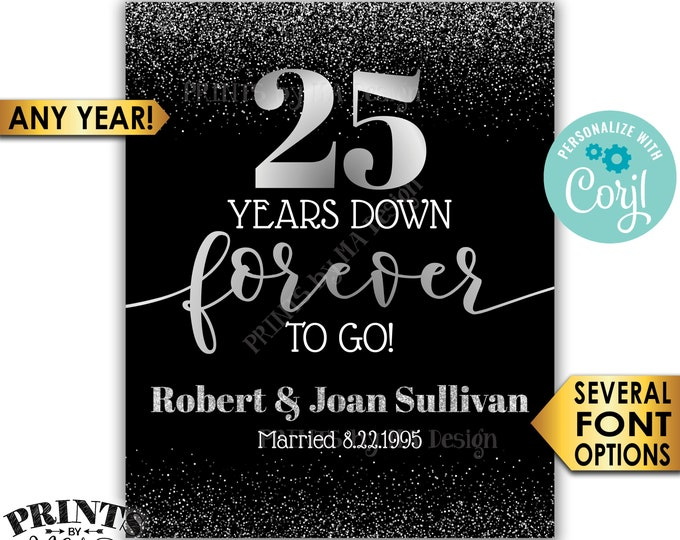 """Years Down Forever to Go Anniversary Party Sign, Any Year, Custom PRINTABLE 16x20"""" Black & Silver Glitter Decor <Edit Yourself with Corjl>"""