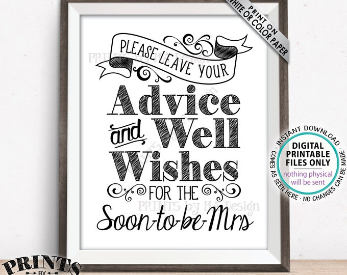 "Advice and Well Wishes Leave your Advice & Well Wishes for the Soon-to-Be Mrs Sign, Wedding Advice, Black, PRINTABLE 8x10/16x20"" Sign <ID>"
