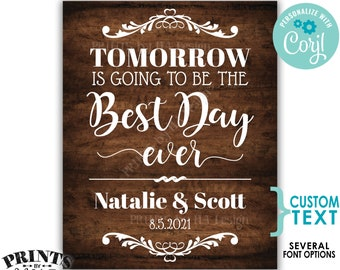 """Tomorrow is Going to Be The Best Day Ever Sign, Custom PRINTABLE 16x20"""" Rehearsal Dinner Rustic Wood Style Sign <Edit Yourself with Corjl>"""