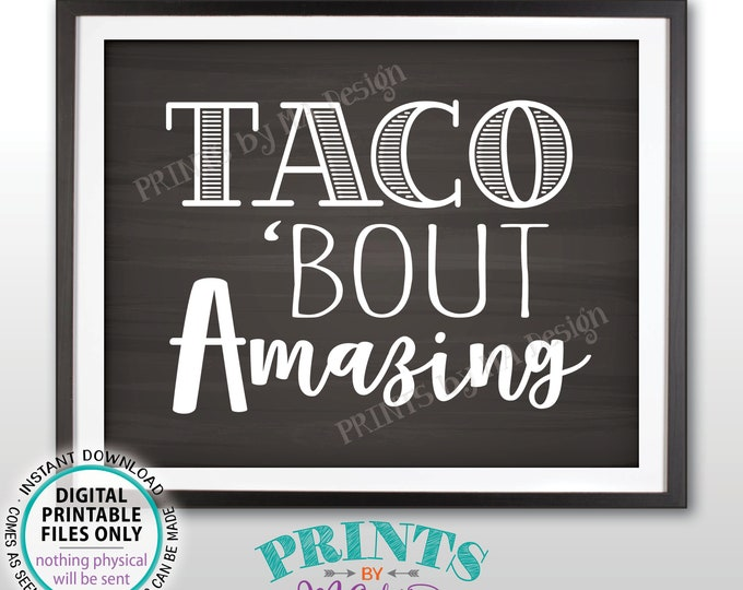 """Taco 'bout Amazing Sign, Retirement, Graduation Award Ceremony Fiesta Build Your Own Nachos Sign, PRINTABLE 8x10"""" Chalkboard Style Sign <ID>"""