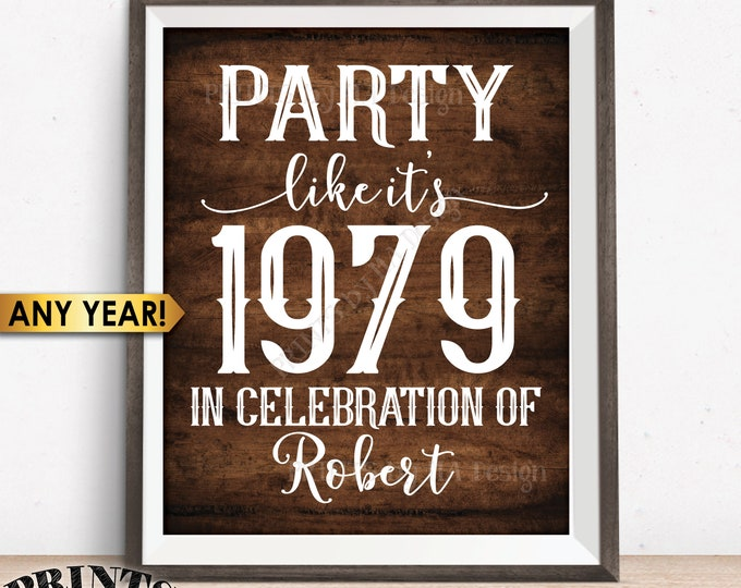 "Party Like It's Birthday Party Sign, Custom PRINTABLE 8x10/16x20"" Rustic Wood Style Sign, Any Year 1959 1969 1979 1989 1999"