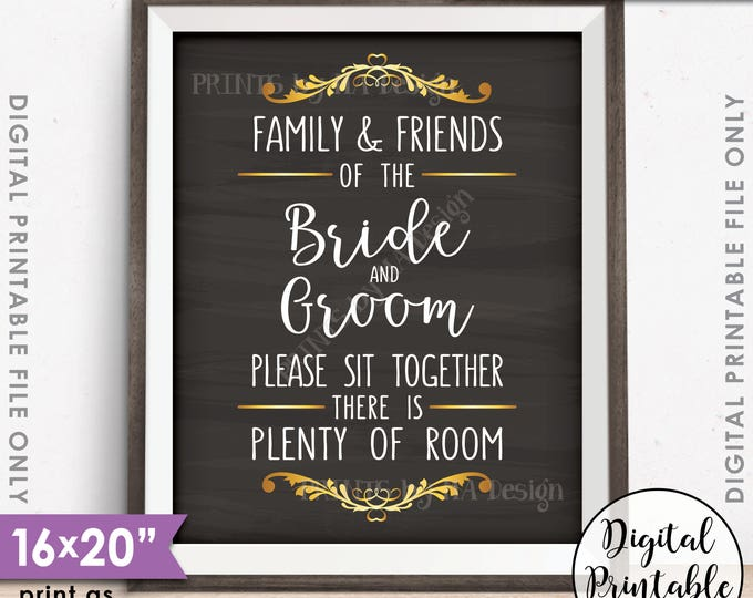 """Family and friends of the Bride and Groom Please Sit Together there is Plenty of Room Printable 16x20"""" Chalkboard Style Instant Download"""