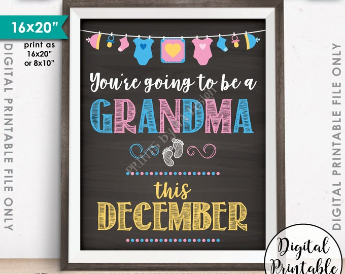 Going to be a Grandma Pregnancy Announcement, Nana, Expecting in DECEMBER Dated Chalkboard Style PRINTABLE Baby Reveal Sign <ID>