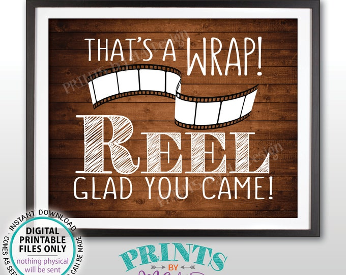 """Movie Themed Thank You Sign, That's a Wrap Reel Glad You Came, Film Strip Thanks for Coming, Rustic Wood Style PRINTABLE 8x10"""" Sign <ID>"""
