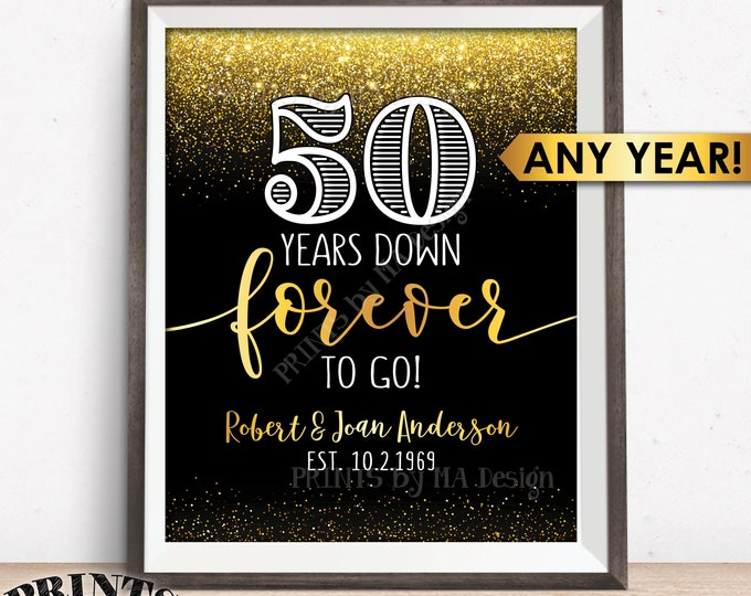 Anniversary Sign, Personalized Years Down Forever to Go Anniversary Party Decor, Any Year, Custom PRINTABLE Black & Gold Glitter 8x10/16x20""