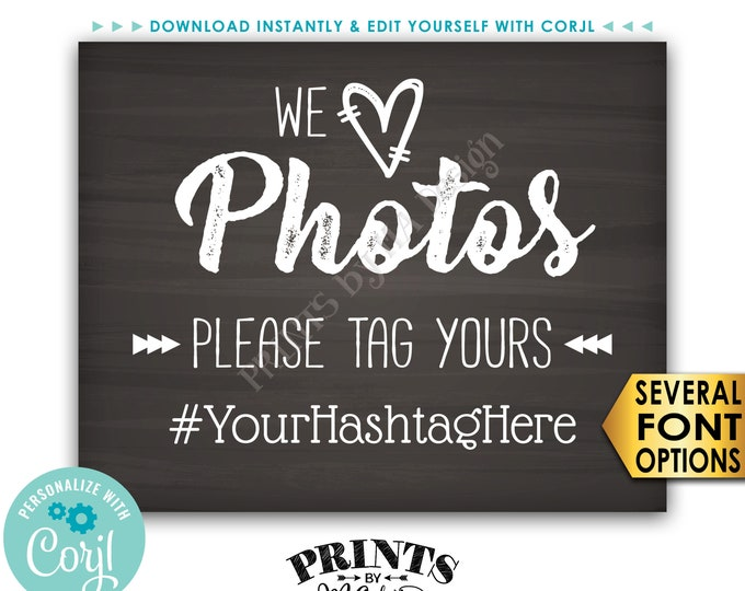 "Hashtag Sign, We Love Photos Please Tag Yours on Social Media, PRINTABLE Chalkboard Style 8x10"" Sign <Edit Yourself with Corjl>"