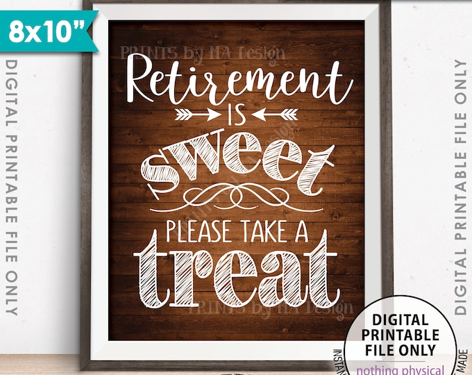 "Retirement Party Decoration, Retirement is Sweet Please Take a Treat Sign, Retiree, PRINTABLE 8x10"" Rustic Wood Style Retirement Sign <ID>"