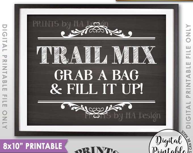 "Trail Mix Sign, Make Your Own Trail Mix, Grab a Bag & Fill it Up, Birthday Wedding Favors Treats, Chalkboard Style PRINTABLE 8x10"" Sign <ID>"