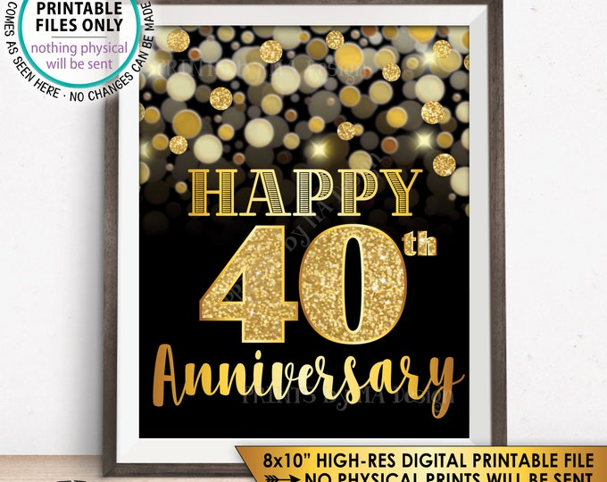 "40th Anniversary Sign, Happy Anniversary, Golden Fortieth Anniversary Card, 40 Years, Black & Gold Glitter 8x10"" PRINTABLE 40th Sign or Card"