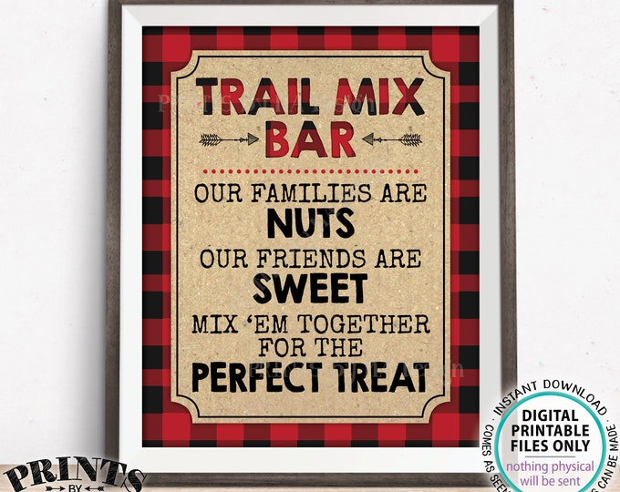 "Lumberjack Trail Mix Bar Sign, Our Families are Nuts Friends are Sweet Mix 'em for the Perfect Treat, PRINTABLE 8x10"" Trail Mix Sign <ID>"