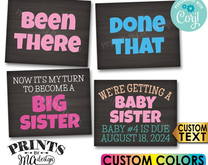 Getting a Baby Sister Pregnancy Announcement, Been There Done That, Become a Big Sister, 4 Custom PRINTABLE Signs <Edit Yourself w/Corjl>