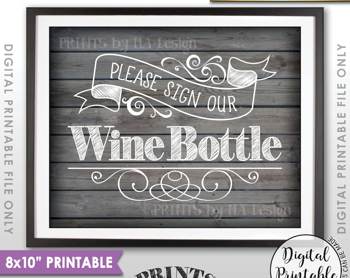 """Please Sign Our Wine Bottle Wedding Sign the Wine Bottle Sign, Reception, Anniversary, 8x10"""" Rustic Wood Style Printable Instant Download"""