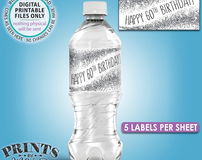 """60th Birthday Water Bottle Labels, Silver Glitter Bday Party Decor, Five Labels per 8.5x11"""" Sheet, Digital PRINTABLE File <ID>"""