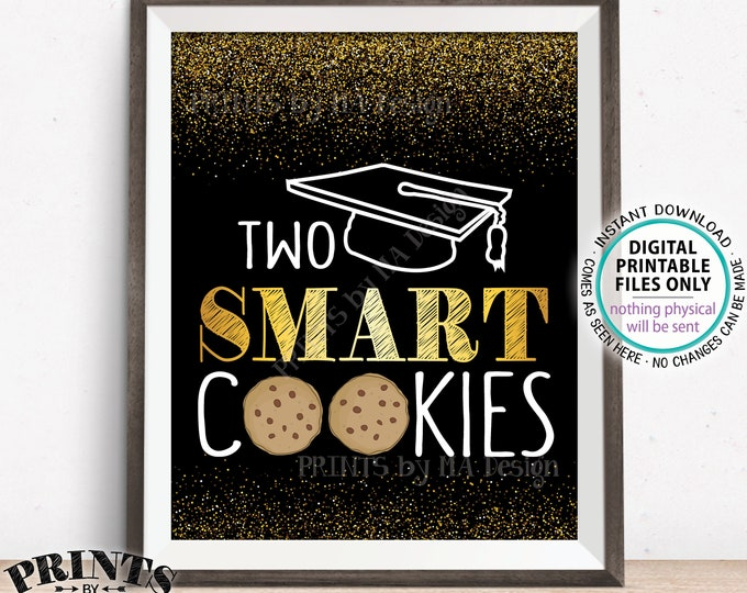 """Two Smart Cookies Sign, Graduation Party Decorations, Graduation Party Sweet Treat, PRINTABLE 8x10"""" Black & Gold Glitter Sign <ID>"""