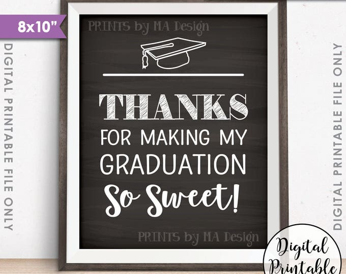 "Thanks for Making My Graduation so Sweet, Sweet Treat Graduation Party Sign, Grad Treat, 8x10"" Chalkboard Style Printable Instant Download"
