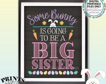 """Baby #2 Easter Pregnancy Announcement, Some Bunny is going to be a Big Sister, Chalkboard Style PRINTABLE 8x10/16x20"""" Baby Reveal Sign <ID>"""