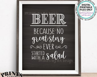 Beer Sign, Because No Great Story Ever Started With A Salad, Funny Wedding Reception Bar Sign, Chalkboard Style PRINTABLE Alcohol Sign <ID>