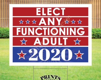 "SALE! Elect Any Functioning Adult Sign, 2020 US Election, Patriotic Sign, PRINTABLE 18x24"" Sign <Instant Download Digital File>"