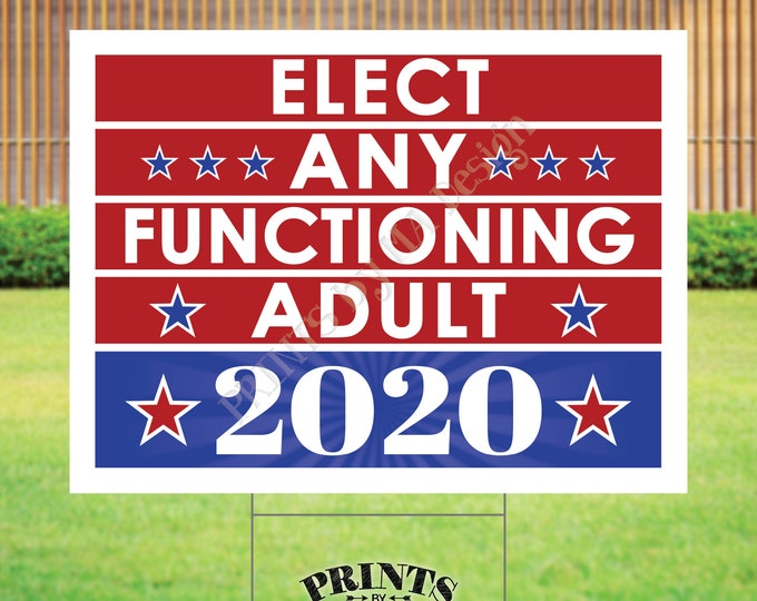 """SALE! Elect Any Functioning Adult Sign, 2020 US Election, Patriotic Sign, PRINTABLE 18x24"""" Sign <Instant Download Digital File>"""