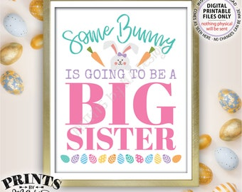 """Easter Pregnancy Announcement for Baby #2, Some Bunny is Going to be a Big Sister, PRINTABLE 8x10/16x20"""" Baby Reveal Sign <ID>"""