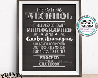 """Party Has Alcohol Sign, Drunken Shenanigans, Caution Photographs Documented Sign, PRINTABLE 8x10/16x20"""" Chalkboard Style Bar Sign <ID>"""