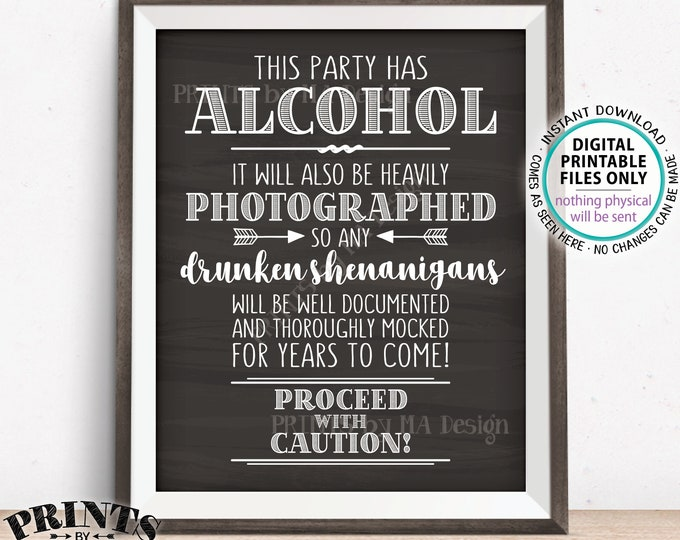 "Party Has Alcohol Sign, Drunken Shenanigans, Caution Photographs Documented Sign, PRINTABLE 8x10/16x20"" Chalkboard Style Bar Sign <ID>"
