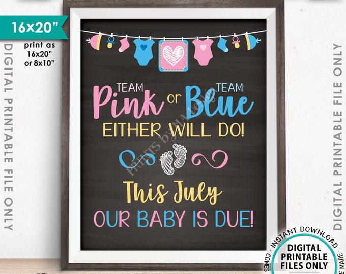Pregnancy Announcement Sign, Team Pink or Blue Either Will Do Baby is Due in JULY Dated Chalkboard Style PRINTABLE Baby Reveal Sign <ID>