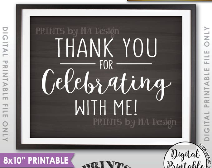 "Thank you for Celebrating With Me Sign, Sweet 16 Birthday, Graduation Thanks, Quinceanera, 8x10"" Chalkboard Style Printable Instant Download"