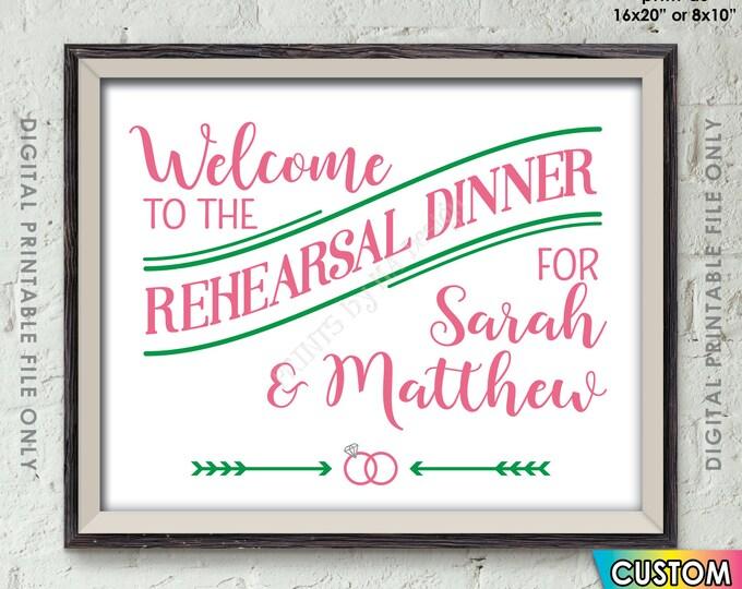"Rehearsal Dinner Sign, Wedding Rehearsal Sign, Welcome to the Rehearsal Dinner Decor, Custom Colors, PRINTABLE 8x10/16x20"" Wedding Sign"