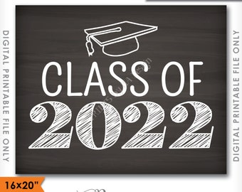 "Class of 2022 Sign, Grad Party High School 2022 Grad College Graduation Sign Chalkboard Sign 16x20"" Instant Download Digital Printable File"