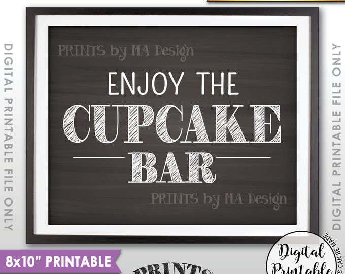 """Cupcake Sign, Enjoy the Cupcake Bar SIgn, Wedding Cupcakes, Birthday, Graduation Party, 8x10"""" Chalkboard Style Printable Instant Download"""