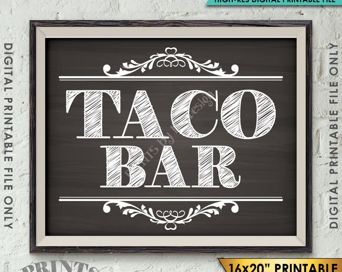 """Taco Bar Sign, Taco Sign, Wedding Reception, Shower, Birthday Party, Graduation, 8x10/16x20"""" Chalkboard Style Printable Instant Download"""
