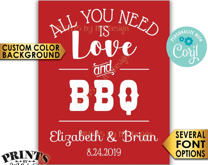"""All you Need is Love and BBQ Sign, Barbecue Barbie Grill, Custom Color Background, PRINTABLE 8x10/16x20"""" Sign <Edit Yourself with Corjl>"""