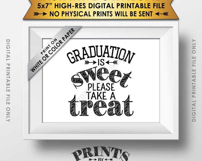 "Graduation Party Decoration, Graduation is Sweet Please Take a Treat Graduation Sign, Graduation Party Food, 5x7"" Printable Instant Download"