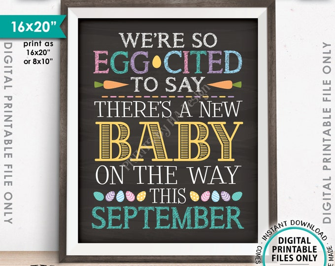 Easter Pregnancy Announcement, So Egg-Cited there's a Baby on the Way in SEPTEMBER dated PRINTABLE Chalkboard Style Baby Reveal Sign <ID>