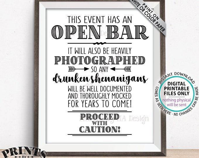 "Event Open Bar Sign, Drunken Shenanigans, Photographs Documented Alcohol Caution Sign, Funny Bar Sign, PRINTABLE 8x10/16x20"" Bar Sign <ID>"