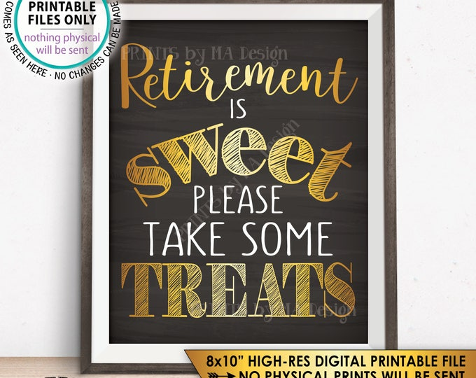 "Retirement Sign, Retirement is Sweet Please Take Some Treats Retirement Party Sign, PRINTABLE 8x10"" Chalkboard Style Instant Download Sign"