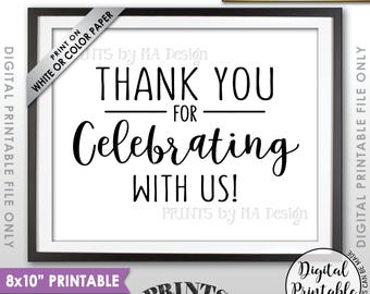"Thank you for Celebrating With Us Sign, Wedding Sign, Anniversary Party, Thank You Sign, Thank Guests, 8x10"" Printable Instant Download"