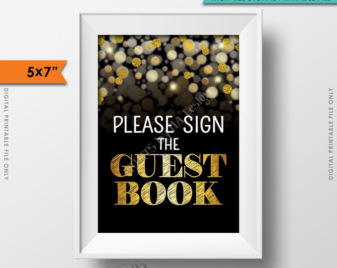 """Please Sign the Guestbook Sign, Birthday Anniversary Retirement Graduation, Guest Book Sign, PRINTABLE 5x7"""" Black & Gold Glitter Sign <ID>"""