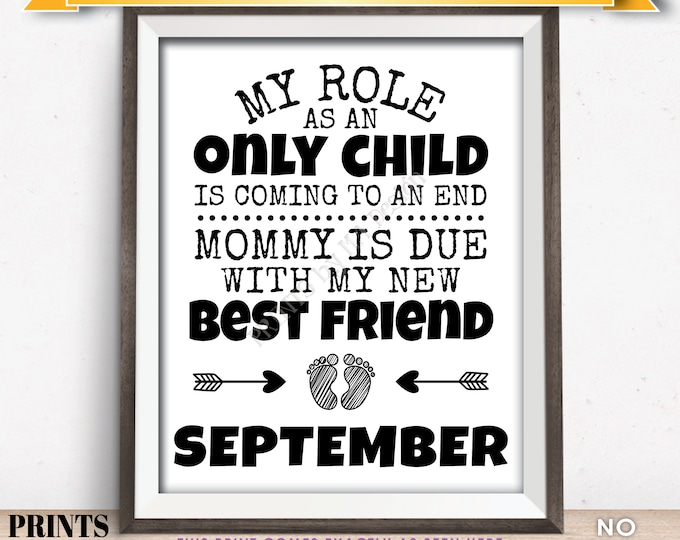 Baby Number 2 Pregnancy Announcement, My Role as an Only Child is Coming to an End in SEPTEMBER Dated PRINTABLE Baby #2 Reveal Sign <ID>