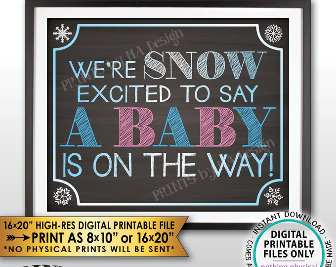 Snow Pregnancy Announcement, Excited to Say a Baby is on the Way, Baby Snowflakes, Pink & Blue, Chalkboard Style PRINTABLE Reveal Sign <ID>