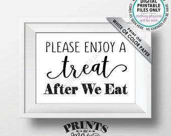 "Please Enjoy a Treat After We Eat Sign, Take a Treat Sign, Dessert will be After Dinner, Candy Bar Sign, PRINTABLE 5x7"" Wedding Sign <ID>"