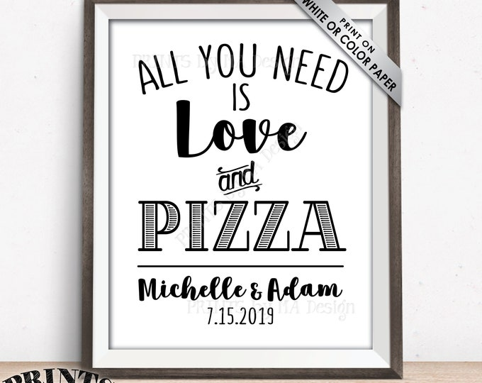 """All You Need is Love and Pizza Sign, Wedding Reception Late Night Pizza Bar, Wedding Pizza Station, B&W PRINTABLE 8x10/16x20"""" Pizza Sign"""