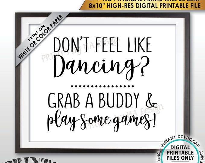 "Don't Dance Sign, Don't Feel like Dancing Grab a Buddy and Play Some Games Sign, PRINTABLE 8x10"" Instant Download Reception Sign"