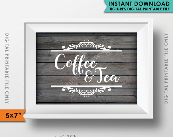 """Coffee and Tea Sign, Coffee Sign, Tea Sign, Wedding Reception Celebration Shower Party, Rustic Wood Style 5x7"""" Instant Download Printable"""