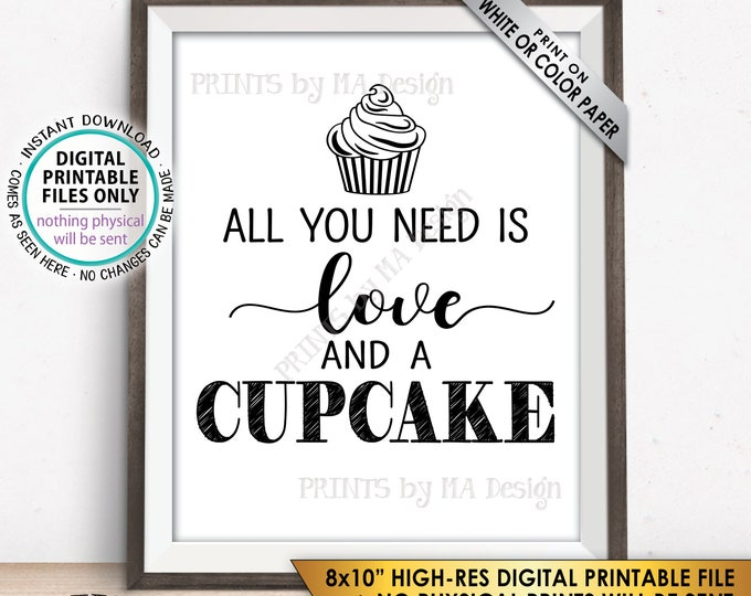 "Cupcake Sign, All You Need is Love and a Cupcake, Bridal Shower Cupcakes, Wedding Cake, PRINTABLE 8x10"" Cupcake Display Dessert Sign <ID>"