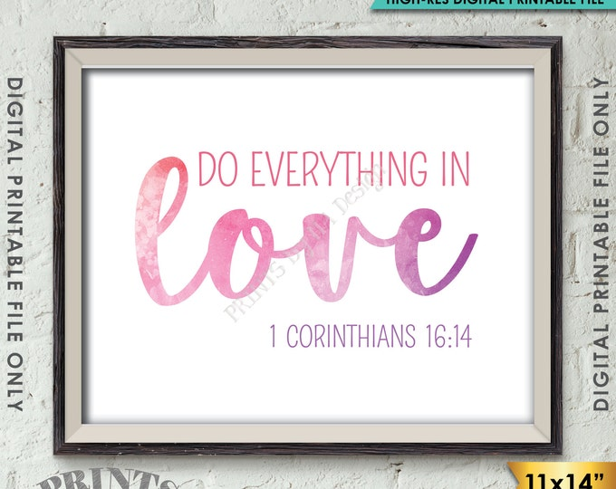 "Do Everything in Love Scripture Art 1 Corinthians 16:14, Valentine's Day, Instant Download 11x14"" Watercolor Style Printable Wall Decor"