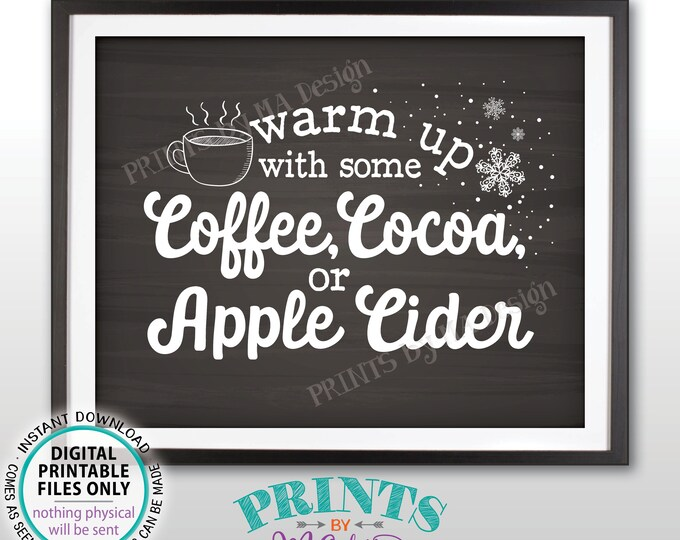 """Warm Up with some Coffee Cocoa or Apple Cider Sign, Warm Drinks, Hot Beverage Station, PRINTABLE 8x10"""" Chalkboard Style Sign <ID>"""